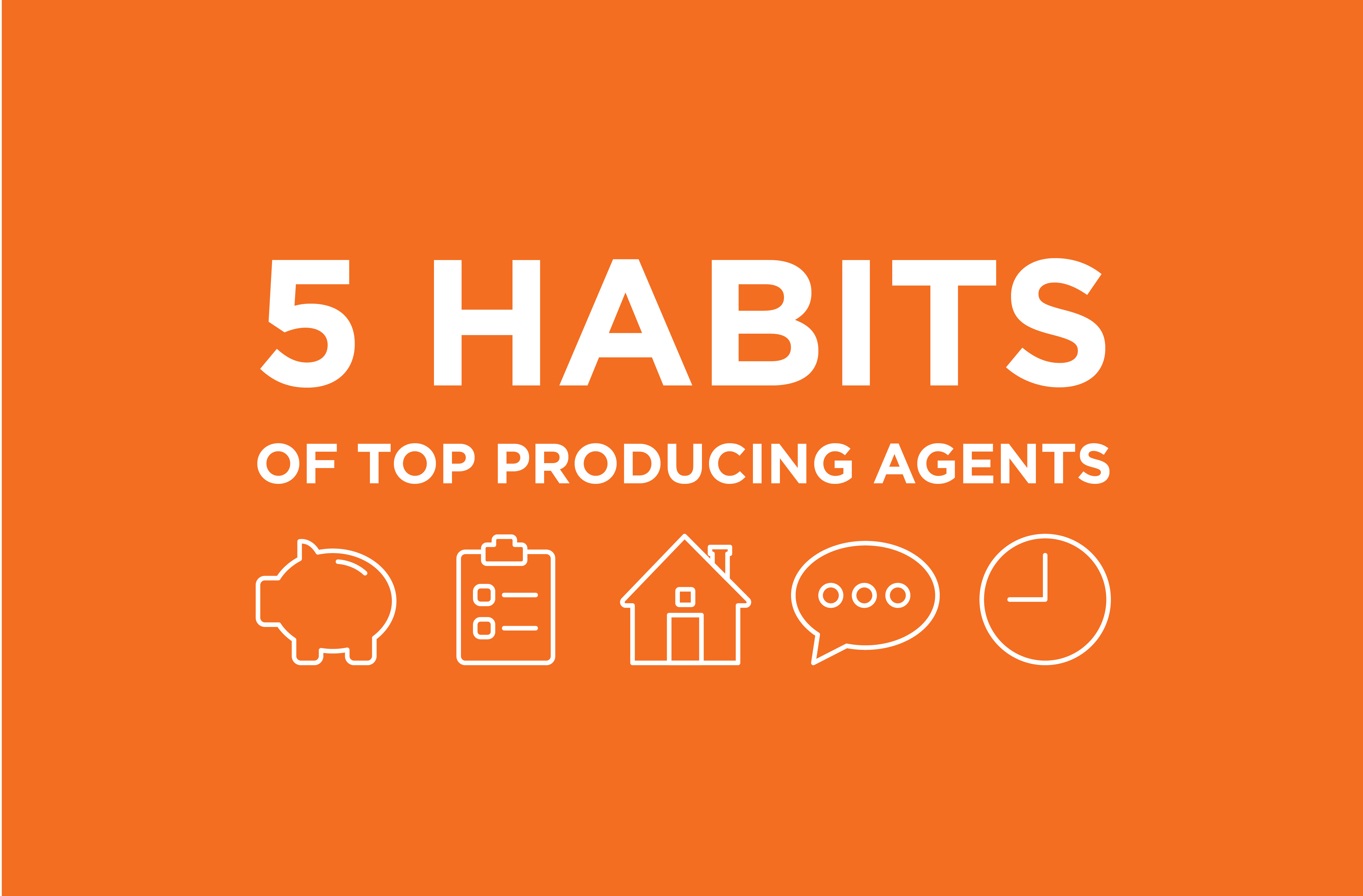 5 Habits of Top Producing Real Estate Agents