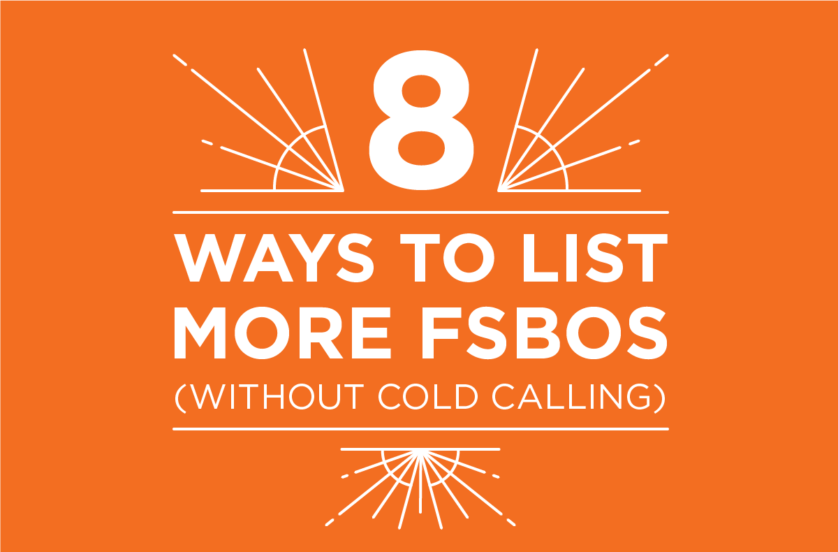 So long, cold calling! 8 other ways to list more FSBOs