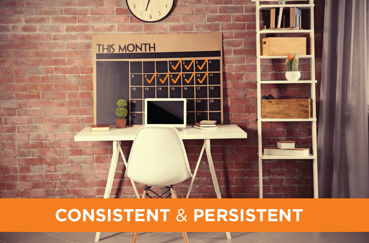 2 Keys to Expired Success: Consistent and Persistent